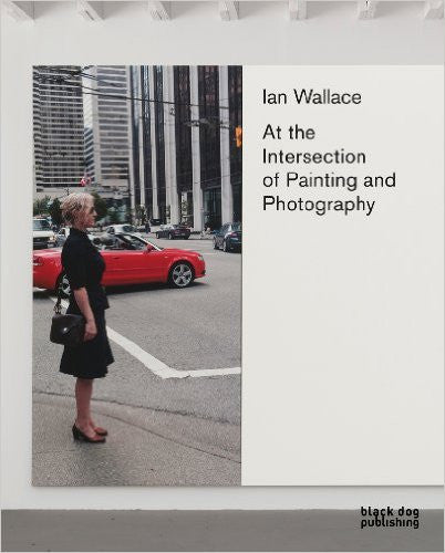 Ian Wallace: At the Intersection of Painting and Photography