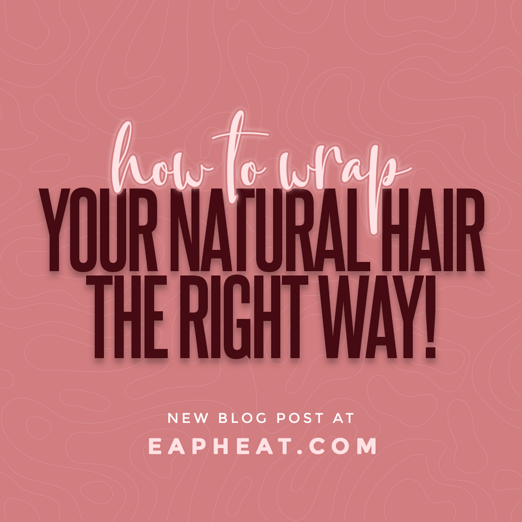How To Wrap Your Natural Hair The Right Way