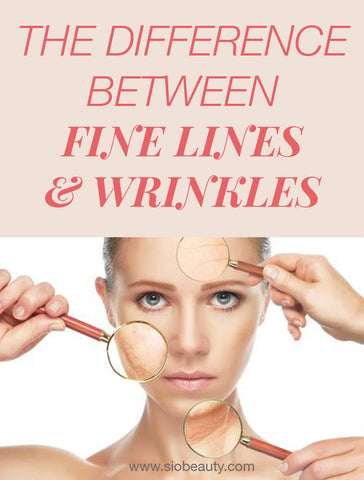 FINE LINES AND WRINKLES: WHAT'S THE DIFFERENCE AND HOW TO CARE FOR EACH
