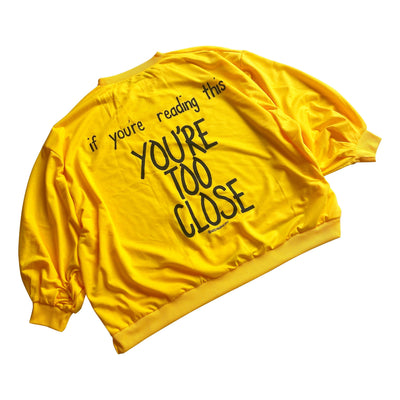 'TOO CLOSE' PAINTED SWEATSHIRT