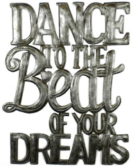 HMDIN02 Dance to the Beat of Your Dreams Metal Art 16x17"