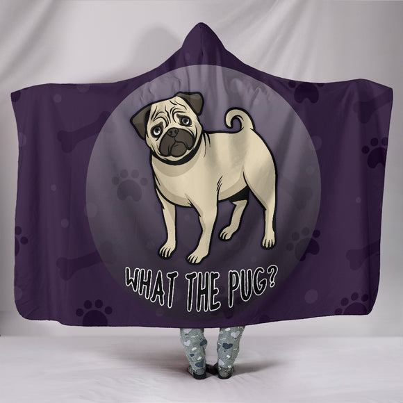 What The Pug Hooded Blanket