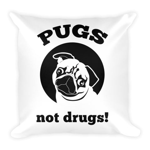 Pugs Not Drugs - Pillow -