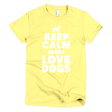 Keep Calm And Love Dogs - Short Sleeve Women's T-Shirt -  - 4