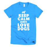 Keep Calm And Love Dogs - Short Sleeve Women's T-Shirt -  - 10