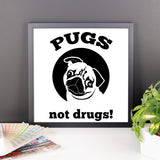 Pugs Not Drugs - Framed Poster -  - 9
