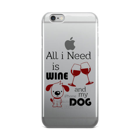 iPhone case - All I Need Is Wine And My Dog -  - 1