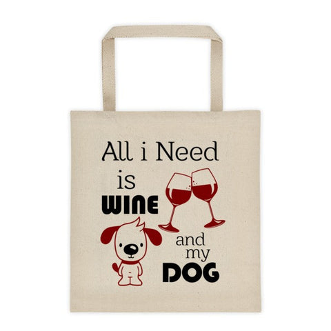 Tote Bag - All I Need Is Wine And My Dog -