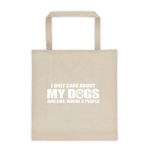 Tote Bag - I Only Care About My Dogs -
