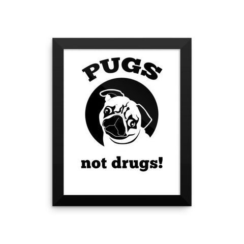Pugs Not Drugs - Framed Poster -  - 2