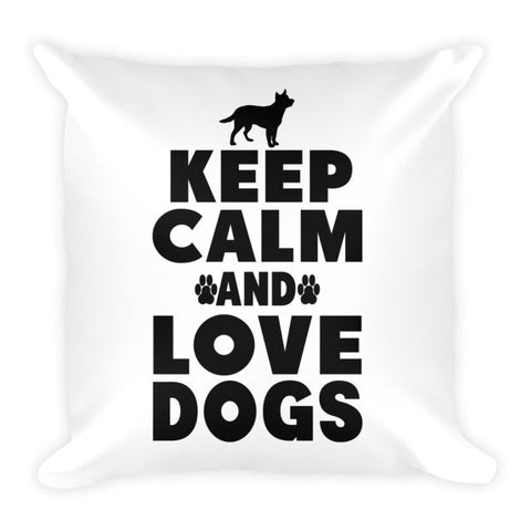 Keep Calm & Love Dogs - Pillow -