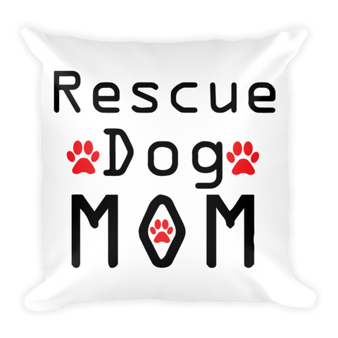 Pillow - Rescue Dog Mom -