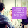 Investigative Interviewing: Supporting the Organizations Needs