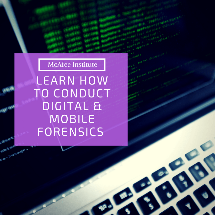 Learn How to Conduct Digital & Mobile Forensics