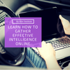 Learn How-to Gather Effective Intelligence Online