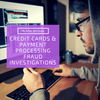 eCommerce Fraud: Credit Cards and Payment Processing