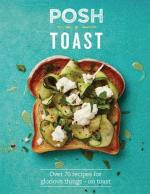 Posh Toast Cook Book