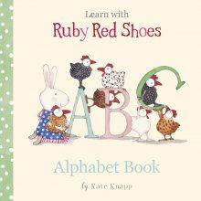 Learn With Ruby Red Shoes : Alphabet Book - Kate Knapp - Global Free Style