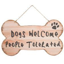 DWBH Dogs Welcome People Tolerated Sign