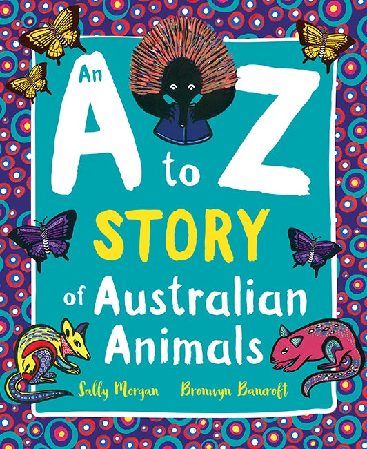 An A to Z story of Australian Animals - Jennifer Cossins - Global Free Style