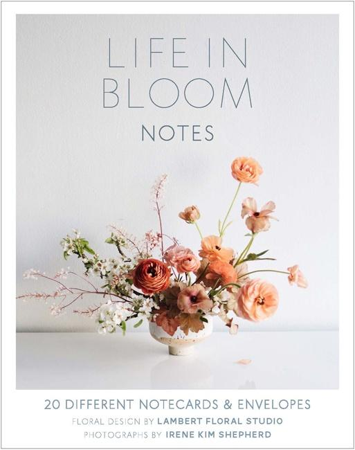 Life in Bloom Notes - Lambert Floral Studios - Global Free Style