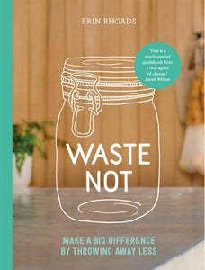 Waste Not - Erin Rhoads - Global Free Style