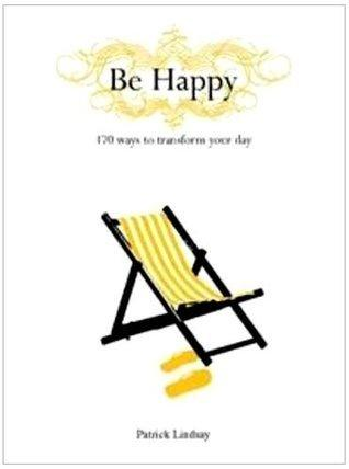 Be Happy 170 Ways to Transform You - Global Free Style
