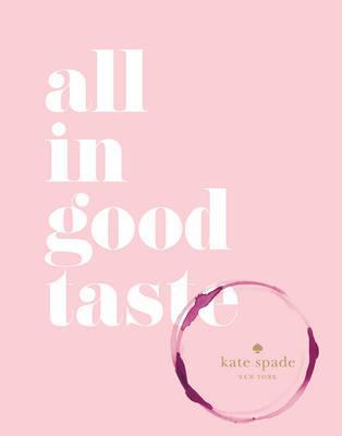 New York: All in Good Taste, Spade, Kate - Global Free Style