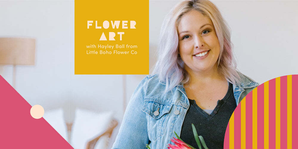 Flower Art with Hayley Ball from Little Boho Flower Co