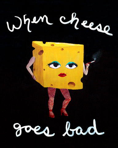 Cheese Goes Bad