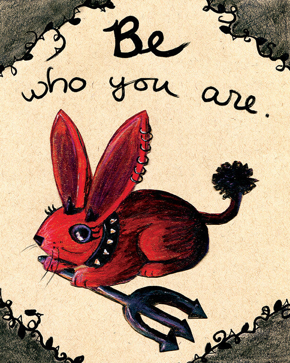 Be Who You Are Devil Bunny Print
