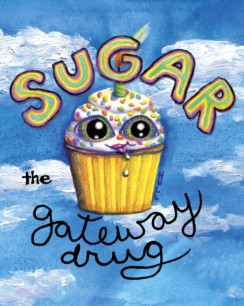Sugar, the Gateway Drug Art