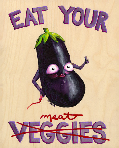 Eat Your Meat; Eggplant on Wood Art