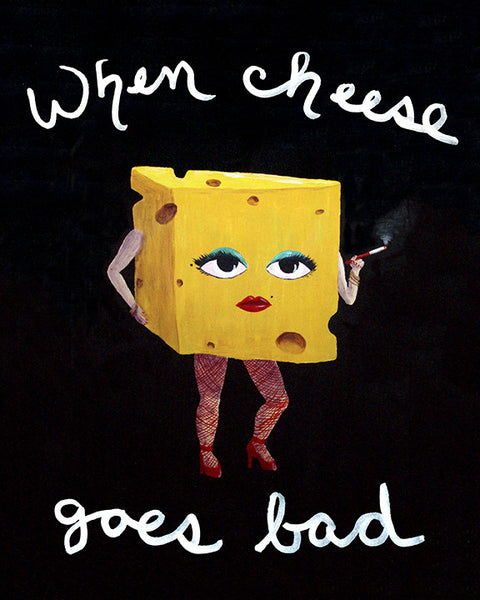 When Cheese Goes Bad - Smoking Cheese in Fishnets Art