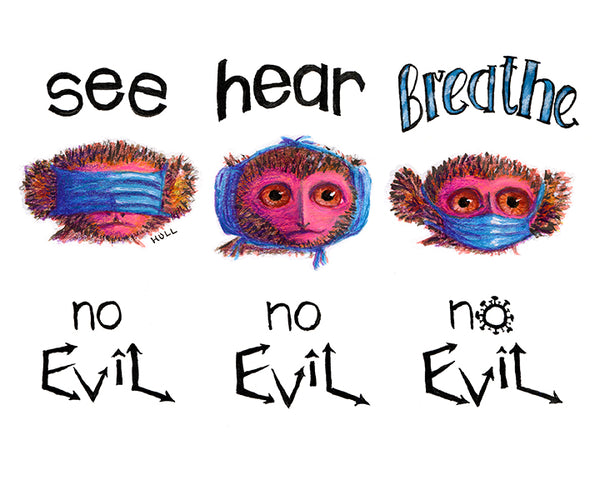 See No Evil, Hear No Evil, Breathe No Evil - Pandemic Monkeys Art