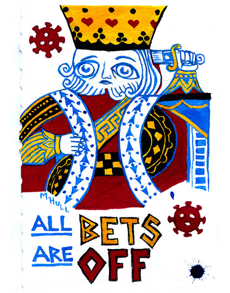 All Bets are Off - Suicide King Coronavirus Playing Card Art