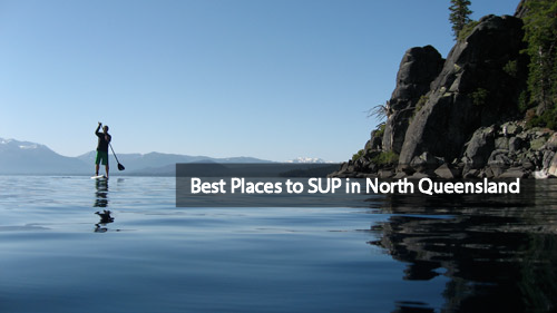 Best Places To Do Stand Up Paddle Boarding in NQ
