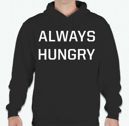 """Always Hungry"" Unisex Hoodie - Black"