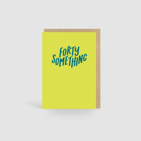 Forty Something Green Birthday Card