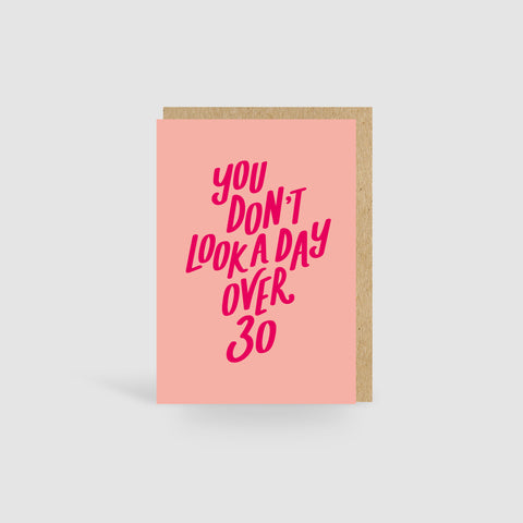 You Don't Look A Day Over 30! Peach Birthday Card