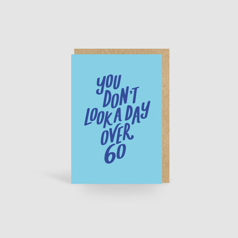 You Don't Look A Day Over 60! Blue Birthday Card