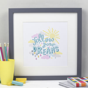 Follow Your Dreams - Baby Print