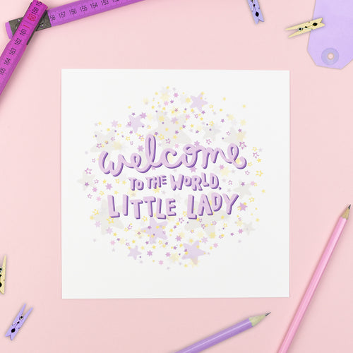 Welcome to the World, Little Lady - Baby Print