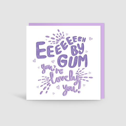 Eeeh By Gum You're Lovely Yorkshire Card