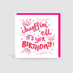 Chuffin' 'Ell It's Yer Birthday Yorkshire Card