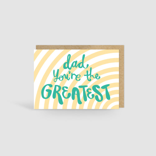 Dad you're the greatest! Card
