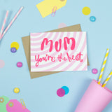 'Mum you're the best!' Card