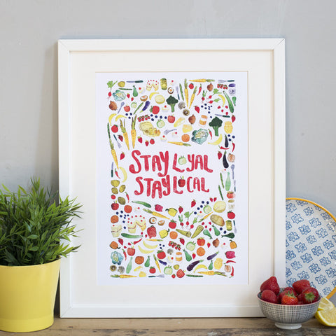 Stay Loyal, Stay Local Print