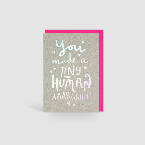 Argh! You Made A Tiny Human! Holographic Foil Card