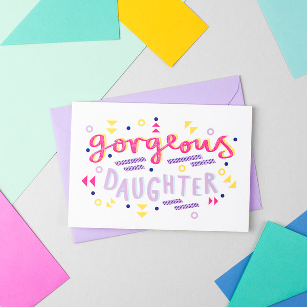 Gorgeous Daughter! Speak Easy Card